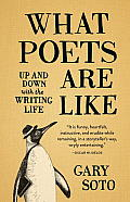 What Poets Are Like: Up and Down with the Writing Life