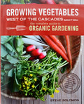 Growing Vegetables West of the Cascades: The Complete Guide to Organic Gardening (7th Edition)