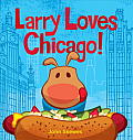 Larry Loves Chicago A Larry Gets Lost Book