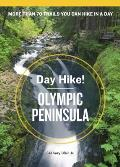 Day Hike Olympic Peninsula 3rd Edition The Best Trails You Can Hike in a Day