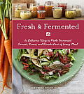 Fresh & Fermented 85 Delicious Ways to Make Fermented Carrots Kraut & Kimchi Part of Every Meal