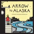 Arrow to Alaska: A Pacific Northwest Adventure