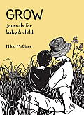 Grow: Journals for Baby & Child