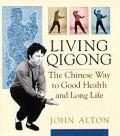 Living Qigong The Chinese Way To Good He