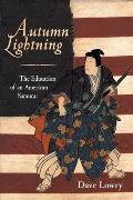 Autum Lightning : Education of an American Samurai (95 Edition)