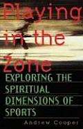Playing In The Zone Exploring The Spirit