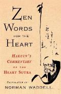 Zen Words for the Heart : Hakuin's Commentary on the Heart Sutra (96 Edition)