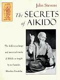 Secrets Of Aikido Morihei Ueshiba