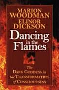 Dancing In The Flames The Dark Goddess