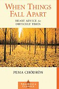 When Things Fall Apart: Heart Advice for Difficult Times (Shambhala Classics) Cover