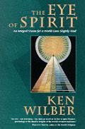 Eye of Spirit Integrated Vision for a World Gone Slightly Mad