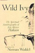 Wild Ivy The Spiritual Autobiography Of
