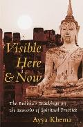 Visible Here and Now: The Buddhist Teachings on the Rewards of Spiritual Practice