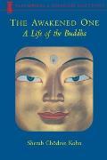 Awakened One A Life Of The Buddha