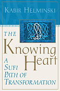 The Knowing Heart: A Sufi Path of Transformation Cover