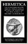 Hermetica Volume 3 Notes on the Latin Asclepius and the Hermetic Excerpts of Stobaeus: The Ancient Greek and Latin Writings Which Contain Religious or