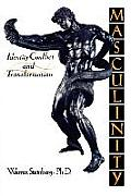 Masculinity: Identity, Conflict, and Transformation