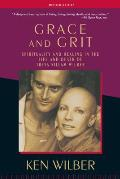 Grace and Grit: Spirituality and Healing in the Life and Death of Treya Killam Wilber Cover