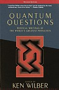 Quantum Questions Mystical Writings of the Worlds Great Physicists