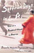 Saffron Days in L.A.: Tales of a Buddhist Monk in America
