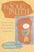 Soul's Palette : Drawing on Art's Transformative Powers (02 Edition) Cover
