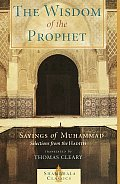 The Wisdom of the Prophet: The Sayings of Muhammad (Shambhala Classics)