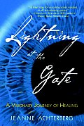 Lightning at the Gate: A Visionary Journey of Healing Cover