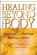 Healing Beyond the Body: Medicine and the Infinite Reach of the Mind Cover