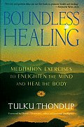 Boundless Healing: Medittion Exercises to Enlighten the Mind and Heal the Body