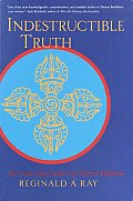 Indestructible Truth The Living Spirituality of Tibetan Buddhism