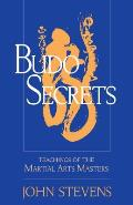 Budo Secrets Teachings of the Martial Arts Masters