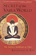 Secret of the Vajra World : The Tantric Buddhism of Tibet