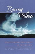 Roaring Silence Discovering the Mind of Dzogchen