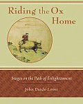 Riding the Ox Home: Stages on the Path of Enlightenment