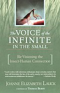 Voice of the Infinite in the Small Re Visioning the Insect Human Connection 2nd Edition
