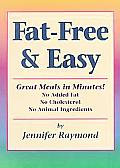 Fat Free & Easy Great Meals in Minutes No Added Fat No Cholesterol No Animal Ingedients