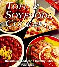 Tofu & Soyfoods Cookery: Delicious Foods for a Healthy Life