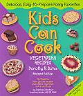 Kids Can Cook Vegetarian Recipes Kitchen Tested by Kids for Kids
