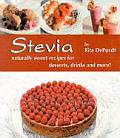 Stevia Naturally Sweet Recipes for Desserts Drinks & More