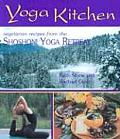 Yoga Kitchen: Divine Recipes from the Shoshoni Yoga Retreat