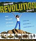 Raw Food Revolution Diet Feast Lose Weight Gain Energy Feel Younger
