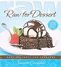 Raw for Dessert Easy Luscious Treats for Everyone
