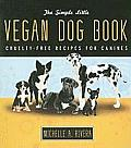 The Simple Little Vegan Dog Book