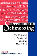 Golden Rule of Schmoozing: The Authentic Practice of Treating Others Well