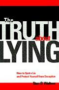 Truth about Lying How to Spot a Lie & Protect Yourself from Deception
