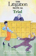 The Litigation Manual: Trial