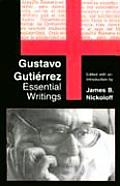 Gustavo Gutierrez Essential Writings