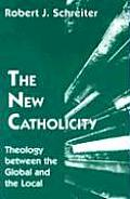 New Catholicity Theology Between the Global & the Local
