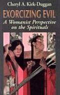 Exorcizing Evil A Womanist Perspective on the Spirituals