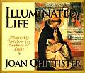 Illuminated Life Monastic Wisdom for Seekers of Light
